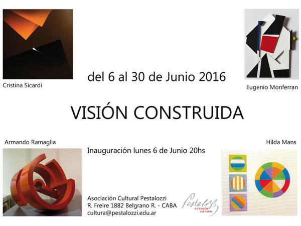 Apertura de la exhibición VISION CONSTRUIDA - lunes 6 de junio a las 20 horas