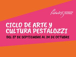 Ciclo de Arte y Cultura Pestalozzi